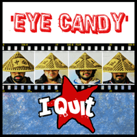 Eye Candy I Quit song