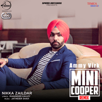 Mini Cooper Remix (with Jatinder Shah) Ammy Virk song