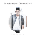 Free Download Rahul Jain Tu Aashiqui (Romantic) Mp3