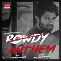 Rowdy Anthem Karthik Rodriguez & Vijay Deverakonda