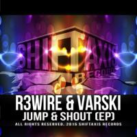 Jump & Shout (Club Mix) R3wire & Varski MP3