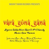 Vara Guna Gana (feat. Anu, Arun, Bejoy, Christina, Nitin, Renjin, Shereen & Soumya) Sam Thomas