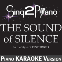 The Sound of Silence (In the Style of Disturbed) [Piano Karaoke Version] Sing2Piano song