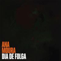 Dia de Folga Ana Moura