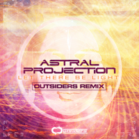 Let There Be Light (Outsiders Remix) Astral Projection