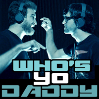 Who's Yo Daddy? Rhett and Link