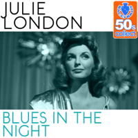 Blues in the Night (Remastered) Julie London