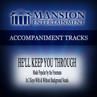 He'll Keep You Through (Low Key Bb-B with Background Vocals) Mansion Accompaniment Tracks MP3