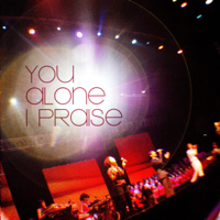 You Alone I Praise New Creation Church
