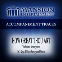 How Great Thou Art (High Key Bb Without Background Vocals) Mansion Accompaniment Tracks MP3