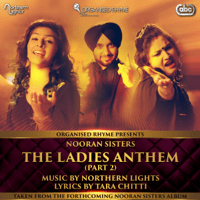 The Ladies Anthem (Part 2) Nooran Sisters & Northern Lights