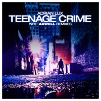 Teenage Crime Adrian Lux