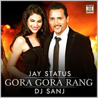 Gora Gora Rang Jay Status & DJ Sanj