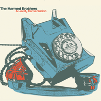 A Lovely Conversation The Harmed Brothers song
