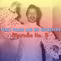 Mambo No. 5 Pérez Prado and His Orchestra MP3