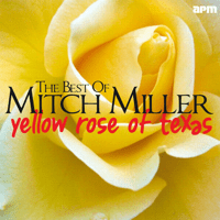 The Yellow Rose of Texas Mitch Miller