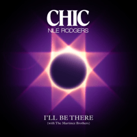 I'll Be There (feat. Nile Rodgers) Chic