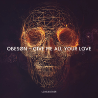 Give Me All Your Love OBESØN MP3