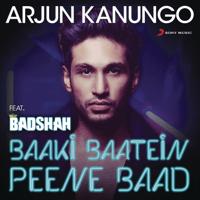 Baaki Baatein Peene Baad (Shots) [feat. Badshah] Arjun Kanungo MP3