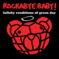 Free Download Rockabye Baby! Boulevard of Broken Dreams Mp3