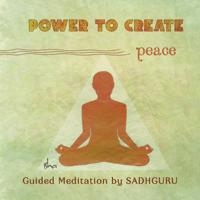 Power to Create: Peace Sadhguru