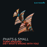 Turn Around (Hey What's Wrong With You) [Maison & Dragen Remix] Phats & Small
