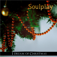 I Dream of Christmas Soulplay MP3