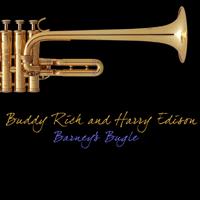 Barney's Bugle Buddy Rich & Harry Edison