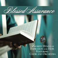 Blessed Assurance Blessed Assurance Favorite Hymns Of Inspiration And Hope Performers MP3