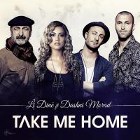 Take Me Home Li Dinê & Dashni Morad