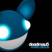 Faxing Berlin deadmau5