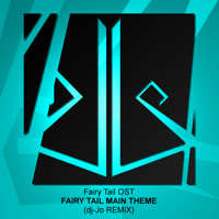 Fairy Tail Main Theme (dj-Jo Remix) dj-Jo