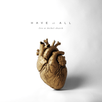 Have It All (Live) Bethel Music & Brian Johnson
