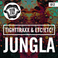 Jungla TightTraxx & ETC!ETC! MP3