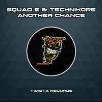 Another Chance Squad-E & Technikore song