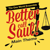 Better Call Saul The One World Ensemble