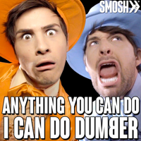 Anything You Can Do I Can Do Dumber Smosh MP3