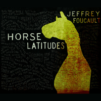 Horse Latitudes Jeffrey Foucault MP3