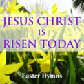 Free Download The London Fox Choir Jesus Christ Is Risen Today Mp3