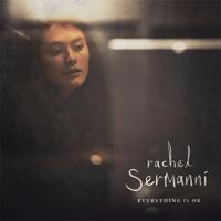 Everything Is Ok Rachel Sermanni