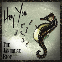 Hey You The Jamhouse Riot song
