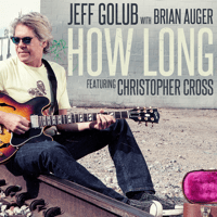 How Long (feat. Christopher Cross) [Radio Version] Jeff Golub