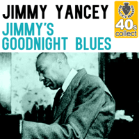 Jimmy's Goodnight Blues (Remastered) Jimmy Yancey