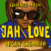 Jah Love Micah Shemaiah MP3
