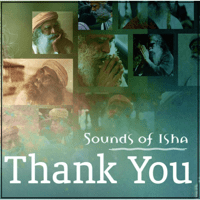 Thank You: You Are My Perfect Mirror Sounds of Isha