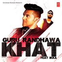 Khat (feat. Ikka) Guru Randhawa & Intense