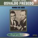 Free Download Orquesta Típica Osvaldo Fresedo Fuimos (feat. Oscar Serpa) Mp3