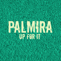 Up for It (Sex Is On My Mind Mix) Palmira