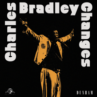 Changes Charles Bradley