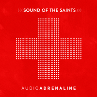 Sound of the Saints Audio Adrenaline